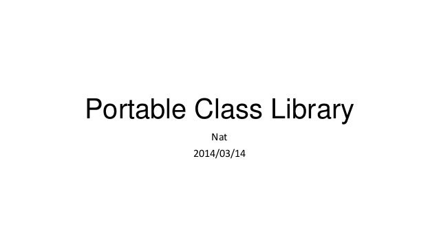 Portable Class Library Nat 2014/03/14