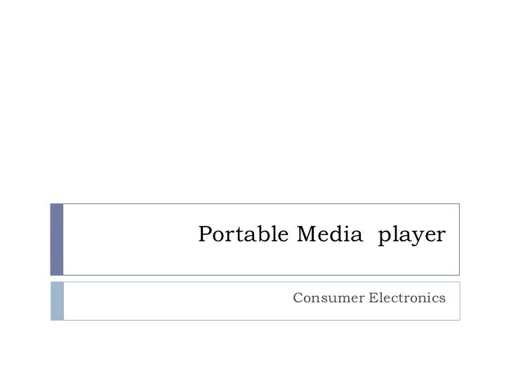 Portable Media player        Consumer Electronics