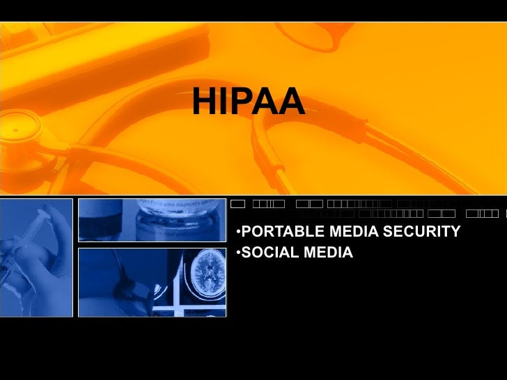 HIPAA Portable Media Use Policy and Social Media Dangers