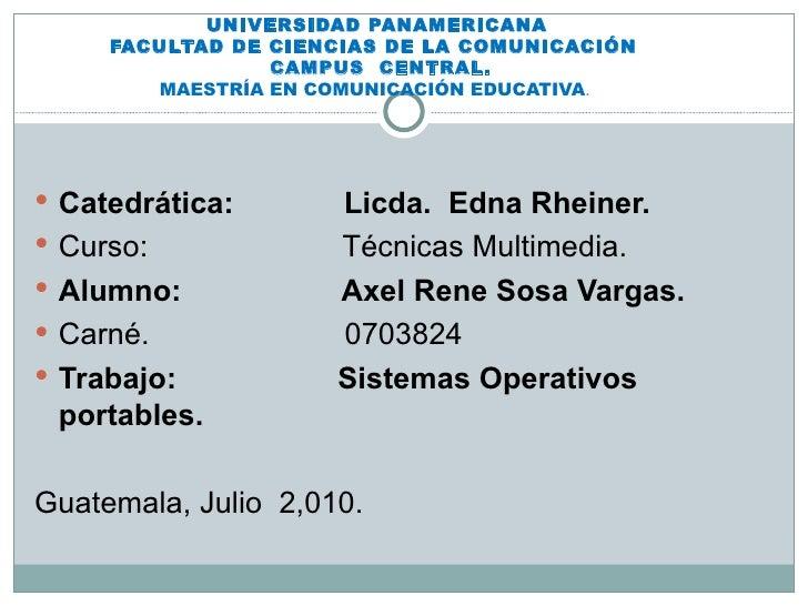 UNIVERSIDAD PANAMERICANA FACULTAD DE CIENCIAS DE LA COMUNICACIÓN   CAMPUS  CENTRAL. MAESTRÍA EN COMUNICACIÓN EDUCATIVA .  ...