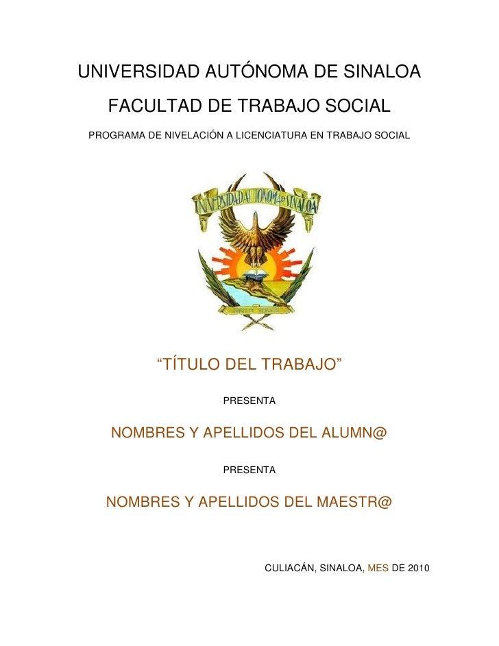 UNIVERSIDAD AUTÓNOMA DE SINALOA   FACULTAD DE TRABAJO SOCIALPROGRAMA DE NIVELACIÓN A LICENCIATURA EN TRABAJO SOCIAL       ...