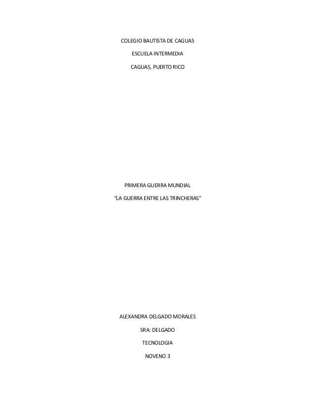 """COLEGIO BAUTISTA DE CAGUAS ESCUELA INTERMEDIA CAGUAS, PUERTO RICO  PRIMERA GUERRA MUNDIAL """"LA GUERRA ENTRE LAS TRINCHERAS""""..."""