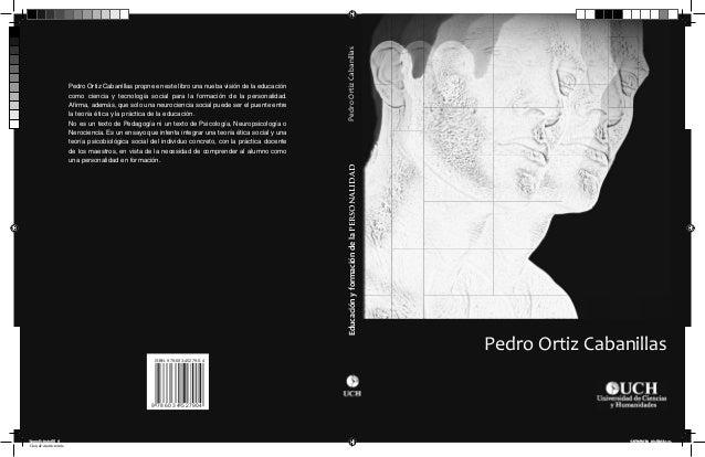 Pedro Ortiz Cabanillas  Educación y formación de la personalidad  Pedro Ortiz Cabanillas propne en este libro una nueba vi...