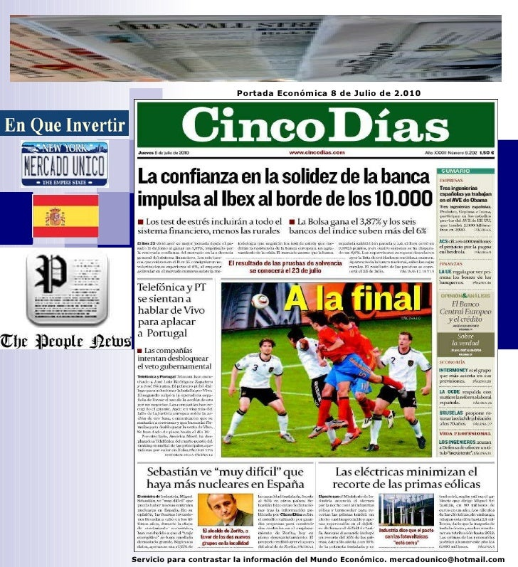 Servicio para contrastar la información del Mundo Económico. mercadounico@hotmail.com Portada Económica 8 de Julio de 2.010
