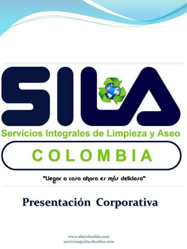 Presentación Corporativa  www.silacolombia.com  servicios@silacolombia.com