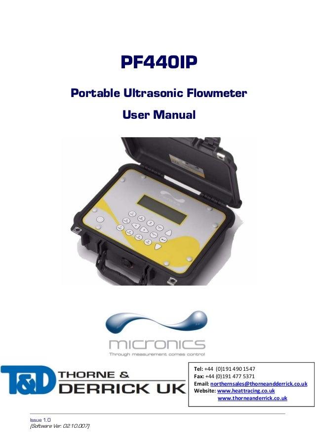 PF440IP Portable Ultrasonic Flowmeter User Manual  Tel: +44 (0)191 490 1547 Fax: +44 (0)191 477 5371 Email: northernsales@...