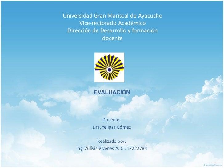 Universidad Gran Mariscal de Ayacucho      Vice-rectorado Académico Dirección de Desarrollo y formación               doce...