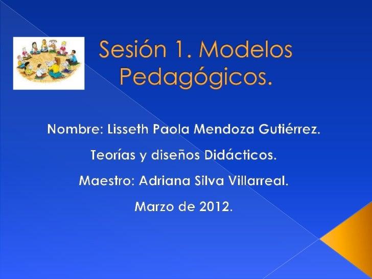 Sesión 1. Modelos Pedagógicos.