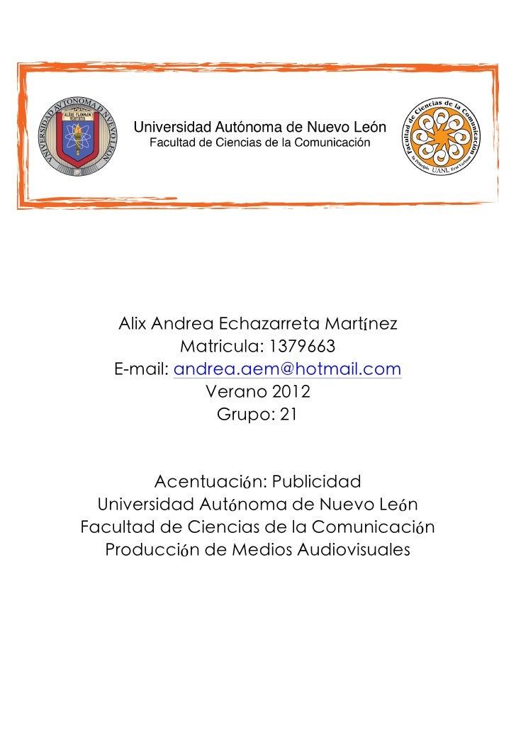 Alix Andrea Echazarreta Martínez                   Matricula: 1379663          E-mail: andrea.aem@hotmail...
