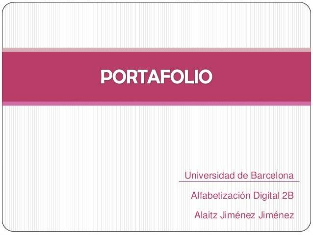 Universidad de Barcelona Alfabetización Digital 2B  Alaitz Jiménez Jiménez