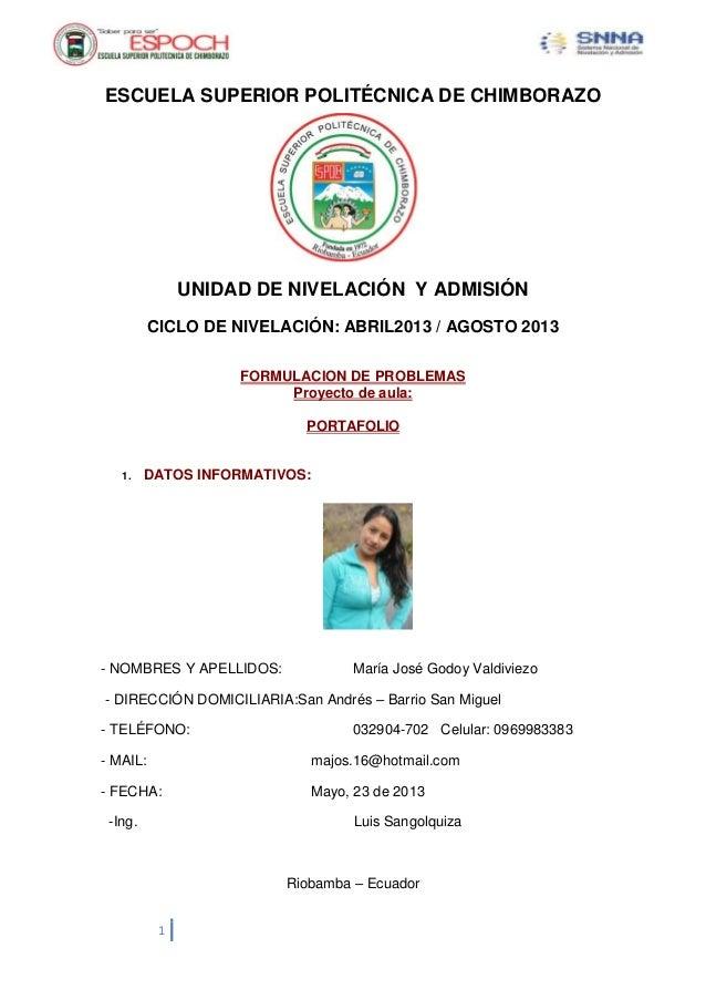1ESCUELA SUPERIOR POLITÉCNICA DE CHIMBORAZOUNIDAD DE NIVELACIÓN Y ADMISIÓNCICLO DE NIVELACIÓN: ABRIL2013 / AGOSTO 2013FORM...