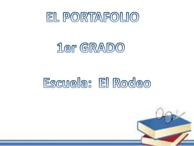 Objetivo General: Evidenciar en el portafolio los logros que han tenido los estudiantes durante un determinado tiempo, con...
