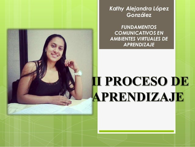 Kathy Alejandra López González FUNDAMENTOS COMUNICATIVOS EN AMBIENTES VIRTUALES DE APRENDIZAJE