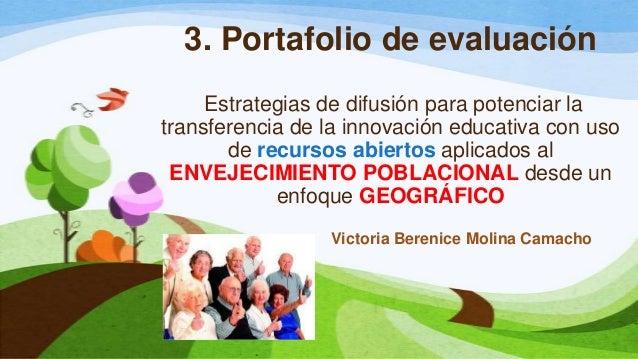 3. Portafolio de evaluación Estrategias de difusión para potenciar la transferencia de la innovación educativa con uso de ...