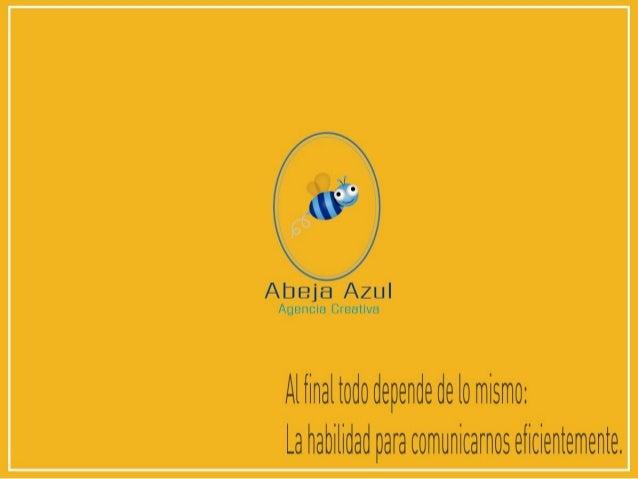 Abeja Azul Au  ancla Creativa  Aïflnaltododependedelo mismo:  La habilidad para comunicamos eficientemente.