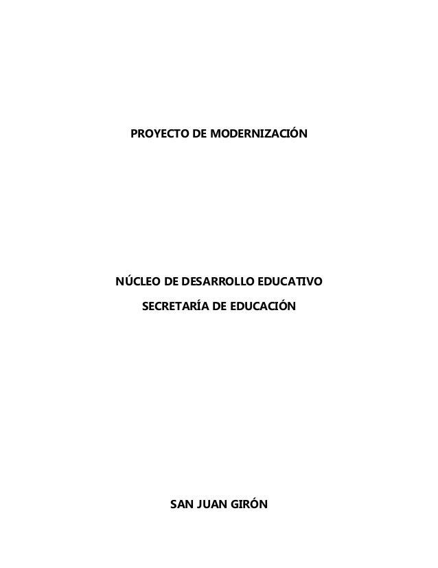 PROYECTO DE MODERNIZACIÓNNÚCLEO DE DESARROLLO EDUCATIVOSECRETARÍA DE EDUCACIÓNSAN JUAN GIRÓN
