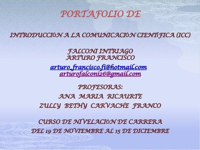 PORTAFOLIO DEINTRODUCCIÓN A LA COMUNICACIÓN CIENTÍFICA (ICC)               FALCONI INTRIAGO               ARTURO FRANCISCO...