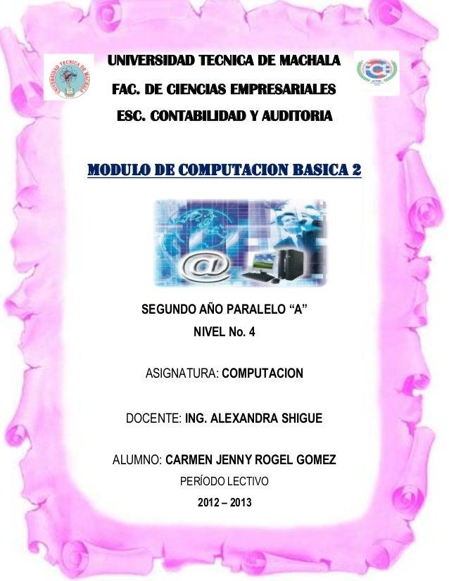 UNIVERSIDAD TECNICA DE MACHALA  FAC. DE CIENCIAS EMPRESARIALES   ESC. CONTABILIDAD Y AUDITORIAMODULO DE COMPUTACION BASICA...