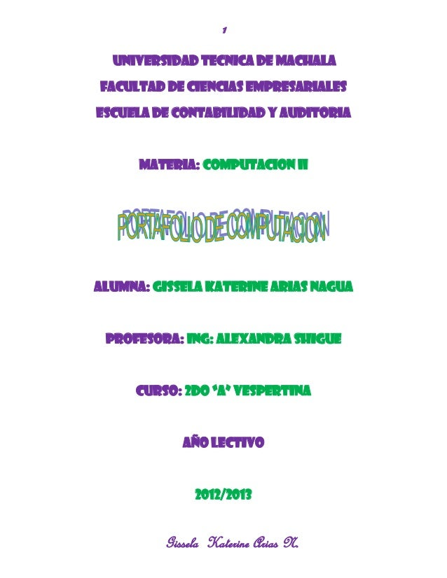 1  UNIVERSIDAD TECNICA DE MACHALAFACULTAD DE CIENCIAS EMPRESARIALESESCUELA DE CONTABILIDAD Y AUDITORIA      MATERIA: COMPU...