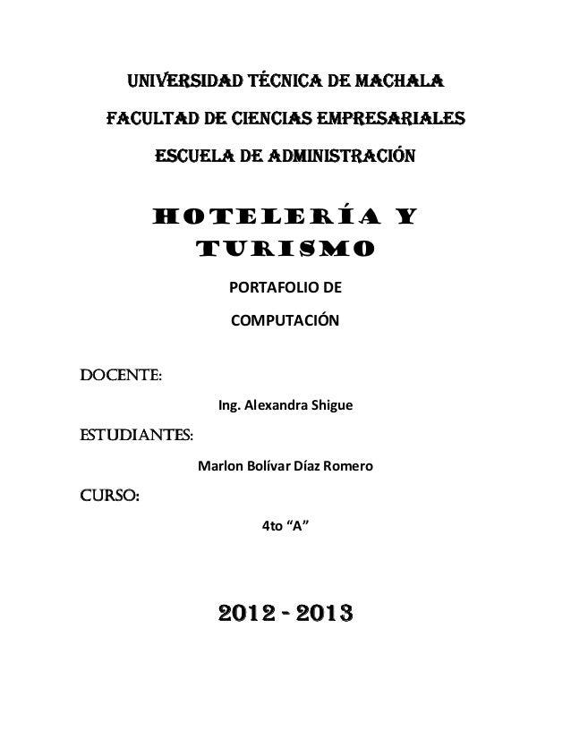 UNIVERSIDAD TÉCNICA DE MACHALA  FACULTAD DE CIENCIAS EMPRESARIALES         ESCUELA DE ADMINISTRACIÓN         HOTELERÍA Y  ...
