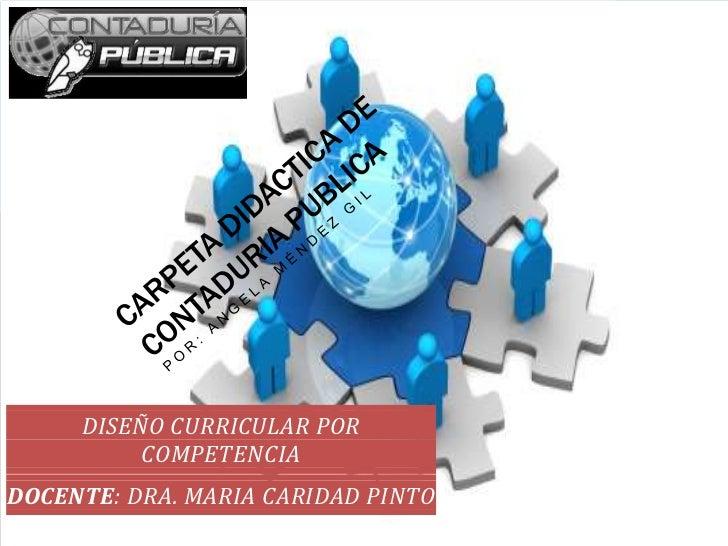 DISEÑO CURRICULAR POR          COMPETENCIADOCENTE: DRA. MARIA CARIDAD PINTO