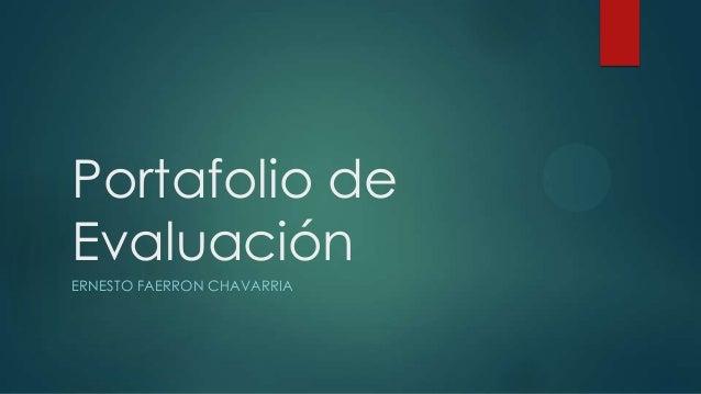 Portafolio de Evaluación ERNESTO FAERRON CHAVARRIA