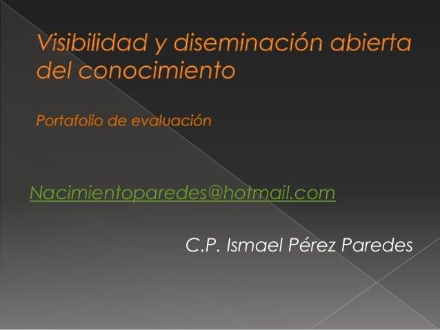 Nacimientoparedes@hotmail.com  C.P. Ismael Pérez Paredes