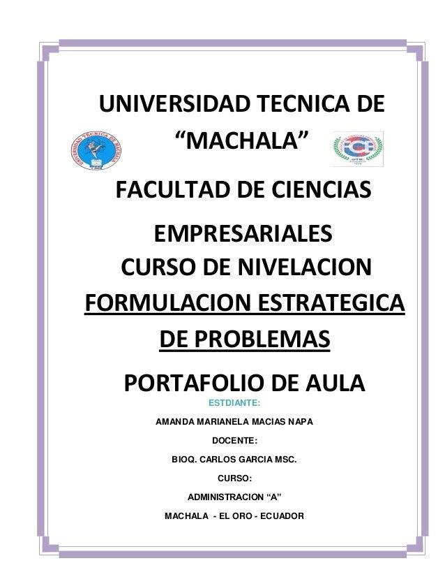 """UNIVERSIDAD TECNICA DE""""MACHALA""""FACULTAD DE CIENCIASEMPRESARIALESCURSO DE NIVELACIONFORMULACION ESTRATEGICADE PROBLEMASPORT..."""