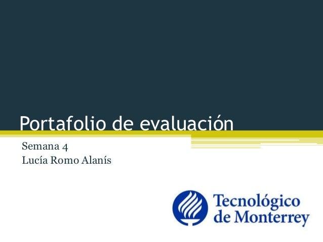 Portafolio de evaluación  Semana 4  Lucía Romo Alanís