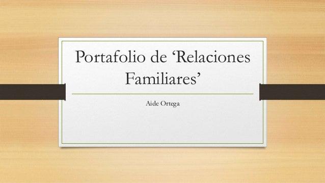 Portafolio de 'Relaciones Familiares' Aide Ortega