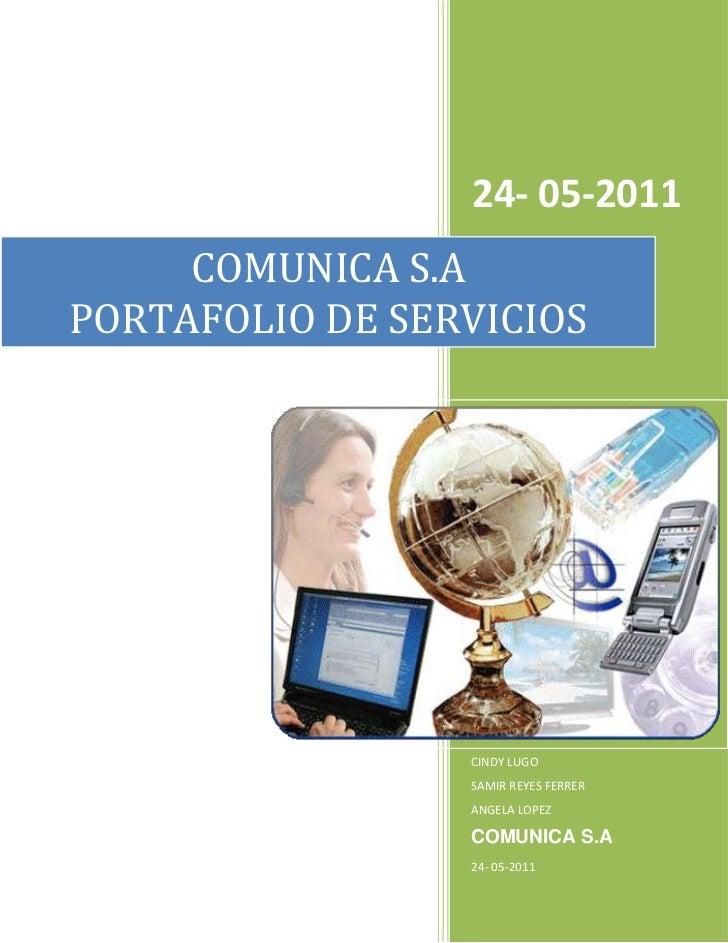 COMUNICA S.A            PORTAFOLIO DE SERVICIOS24- 05-2011CINDY LUGO                                                SAMIR ...