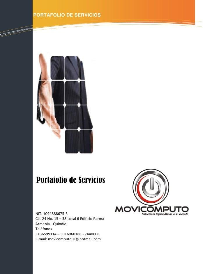 PORTAFOLIO DE SERVICIOS Portafolio de ServiciosNIT. 1094888675-5CLL 24 No. 15 – 38 Local 6 Edificio ParmaArmenia - Quindío...