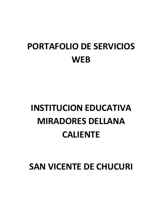 PORTAFOLIO DE SERVICIOS WEB  INSTITUCION EDUCATIVA MIRADORES DELLANA CALIENTE SAN VICENTE DE CHUCURI