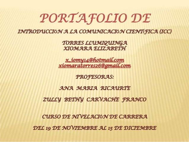 PORTAFOLIO DEINTRODUCCIÓN A LA COMUNICACIÓN CIENTÍFICA (ICC)             TORRES LLUMIQUINGA             XIOMARA ELIZABETH ...