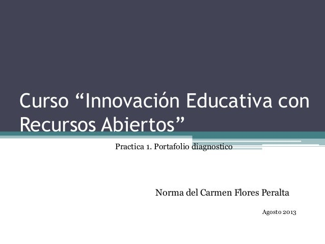 """Curso """"Innovación Educativa con Recursos Abiertos"""" Instituto Tecnológico de Estudios Superiores de Monterrey Practica 1. P..."""