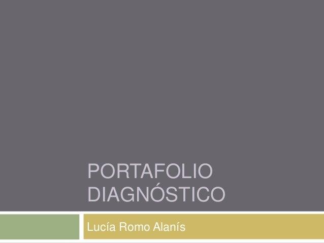 PORTAFOLIO  DIAGNÓSTICO  Lucía Romo Alanís