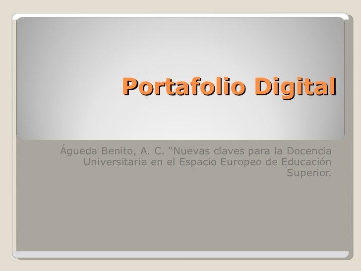"""Portafolio Digital Águeda Benito, A. C. """"Nuevas claves para la Docencia Universitaria en el Espacio Europeo de Educación S..."""