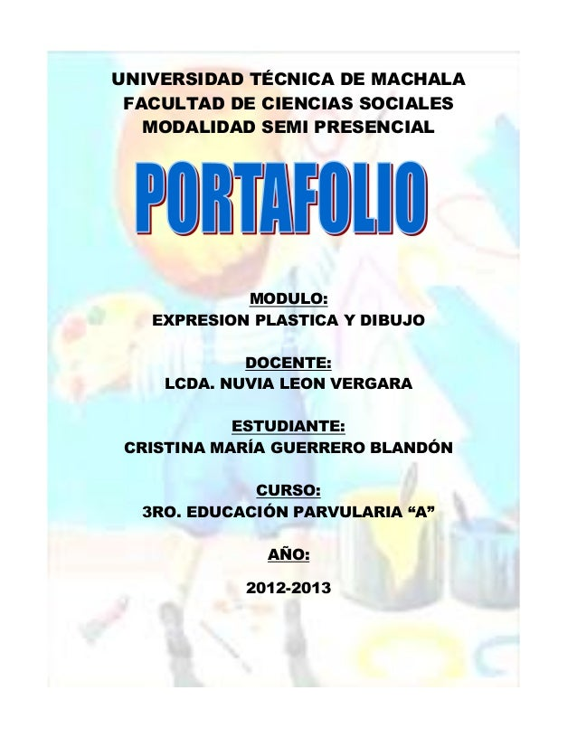UNIVERSIDAD TÉCNICA DE MACHALA FACULTAD DE CIENCIAS SOCIALES MODALIDAD SEMI PRESENCIAL MODULO: EXPRESION PLASTICA Y DIBUJO...