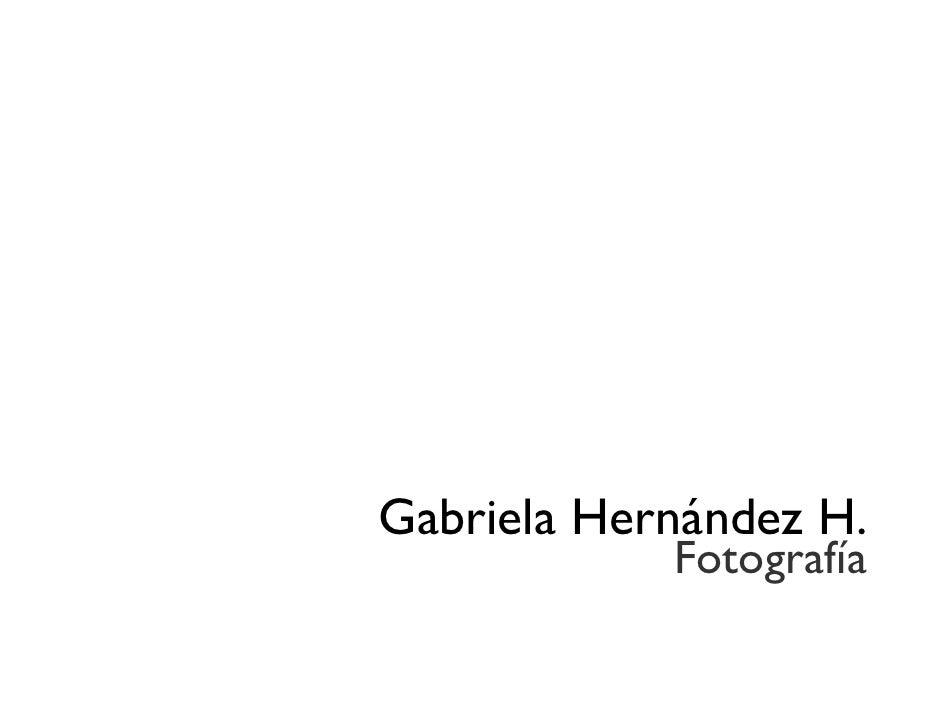 Gabriela Hernández H.             Fotografía