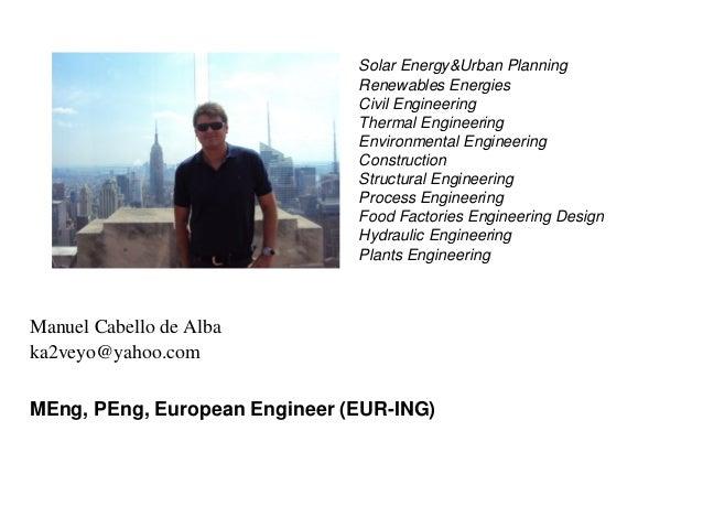 Manuel Cabello de Albaka2veyo@yahoo.comMEng, PEng, European Engineer (EUR-ING)Solar Energy&Urban PlanningRenewables Energi...