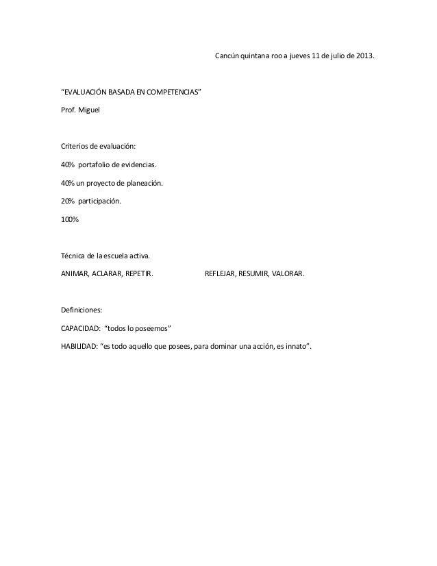 """Cancún quintana roo a jueves 11 de julio de 2013. """"EVALUACIÓN BASADA EN COMPETENCIAS"""" Prof. Miguel Criterios de evaluación..."""