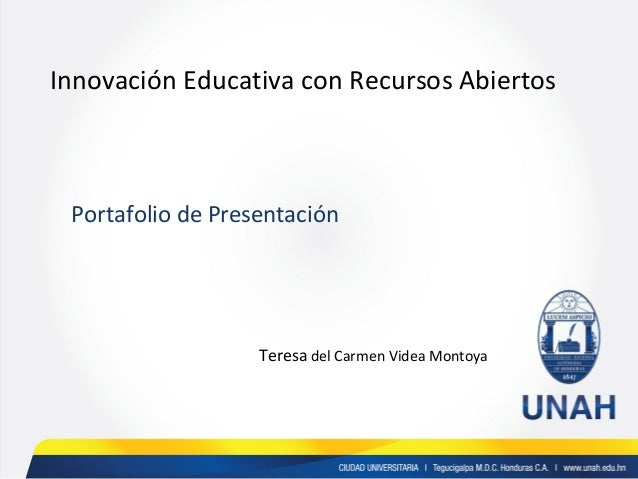 Portafolio de Presentación Teresa del Carmen Videa Montoya Innovación Educativa con Recursos Abiertos