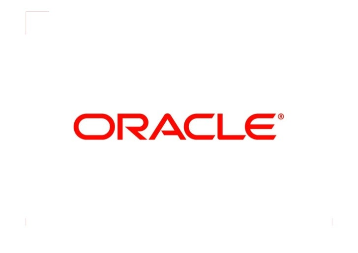 © 2008 Oracle Corporation – Proprietary and Confidential   1
