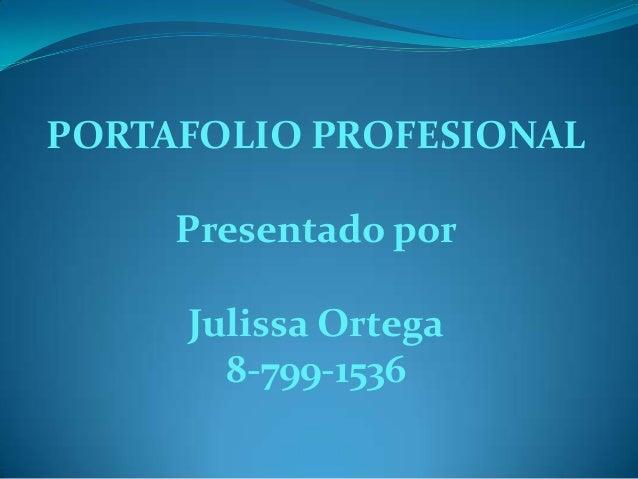Portafolio Profesional   Julissa Ortega