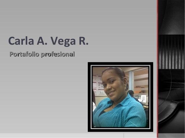 Carla A. Vega R. Portafolio profesionalPortafolio profesional