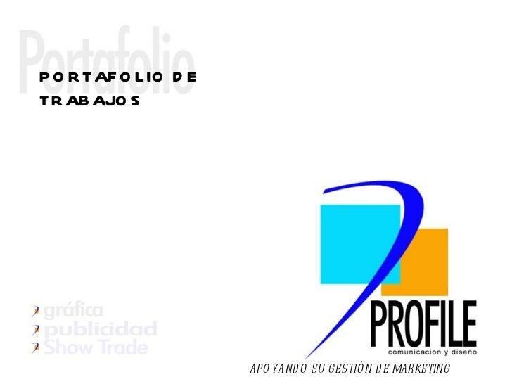 PORTAFOLIO DE TRABAJOS   APOYANDO SU GESTIÓN DE MARKETING