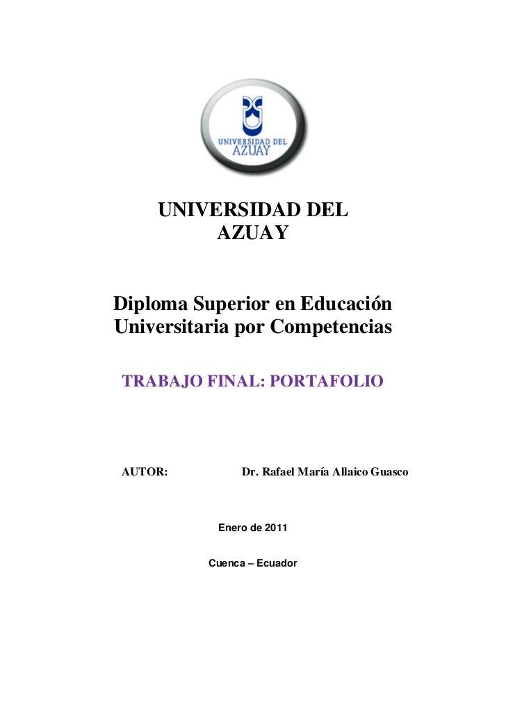 UNIVERSIDAD DEL         AZUAYDiploma Superior en EducaciónUniversitaria por CompetenciasTRABAJO FINAL: PORTAFOLIOAUTOR:   ...