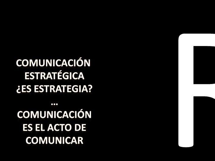 comunicar                      La comunicación es el acto de comunicar…                                     La comunicació...