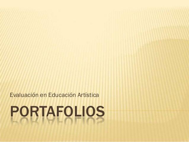 PORTAFOLIOS Evaluación en Educación Artística