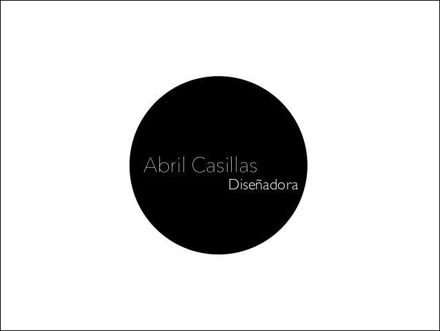 Abril Casillas          Diseñadora